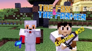 Minecraft Survival - The Fox & The Farmer Part 1 [53]