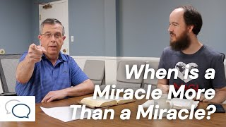 When is a Miracle More Than a Miracle?