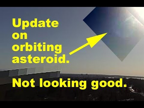 Update on huge asteroid orbiting earth. Not looking good. Apr 14 2018