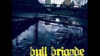 Bull Brigade - Way Of Life