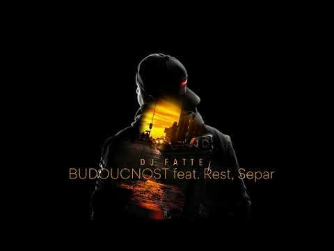 DJ Fatte - Budoucnost (feat. Rest, Separ)