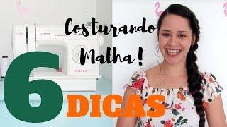 6 DICAS PARA COSTURAR MALHA EM QUALQUER MÁQUINA DOMÉSTICA