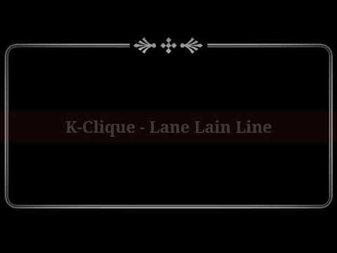 K-CLIQUE - LANE LAIN LINE LIRIK VIDEO