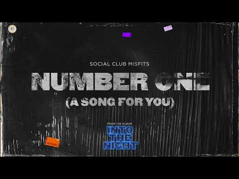 Social Club Misfits - Number One (A Song For You)