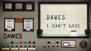 Dawes - I Can't Love (Lyric Video)