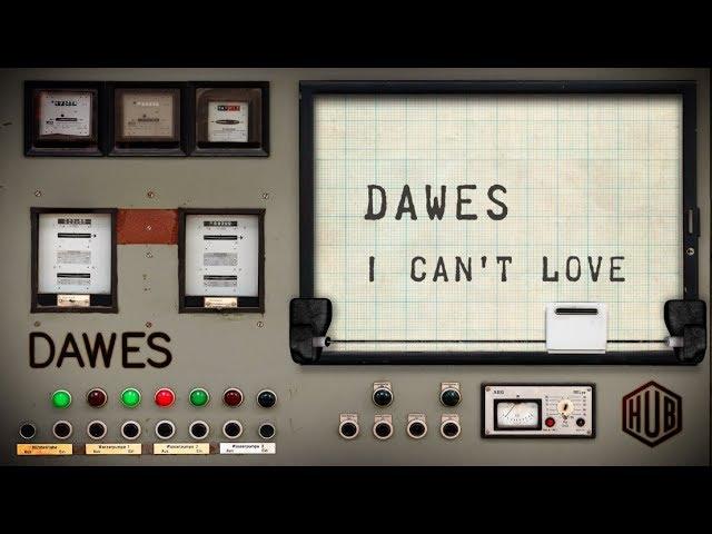 dawes-i-can-t-love-lyric-video-dawes