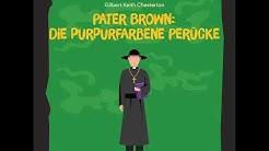 Pater Brown: Die purpurfarbene Perücke – Gilbert Keith Chesterton (Krimi - Komplettes Hörbuch)