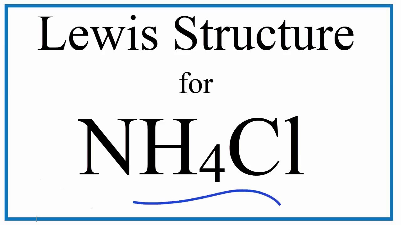 Nh4cl Lewis Dot Structure Ammonium Chloride Youtube