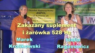 Zakazany suplement i żarówka 528 Hz - Idalia Raganowicz i Marek Królikowski