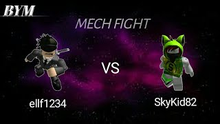 ROBLOX BYM MECH BATTLE - ellf1234 vs SkyKid82