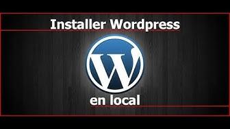 TUTORIEL : CREER UN SITE INTERNET EN LOCAL AVEC WORDPRESS