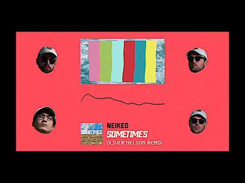 NEIKED - Sometimes Ft. KES KROSS & Jackson Penn (Oliver Nelson Remix) [Official Audio]