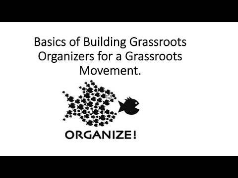 Basics of building grassroots organizers for a grassroots movement