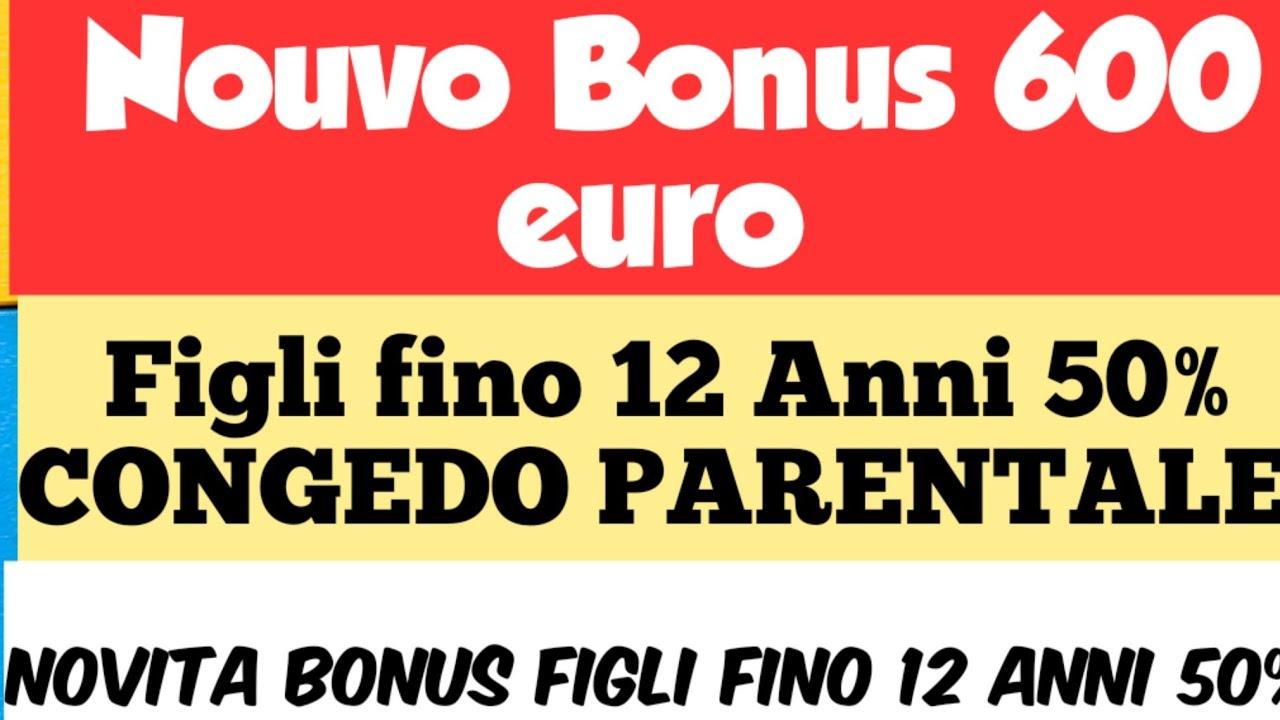 Bonus 50% Figli fino 12 Anni | Novita bonus 600 euro