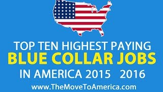 TOP 10 HIGHEST PAYING BLUE COLLAR JOBS IN AMERICA 2017   2018