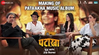 Making of Pataakha Music Album | Vishal Bhardwaj | Sanya Malhotra | Radhika Madan | Sunil Grover
