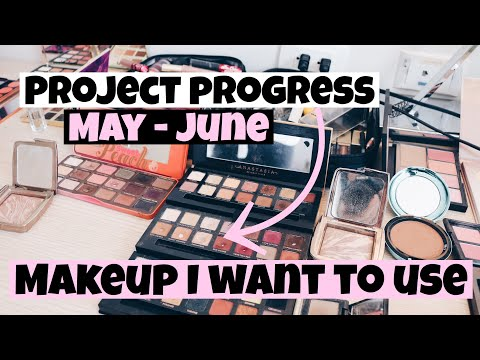 MAKEUP I WANT TO USE: MAY PROJECT PROGRESS