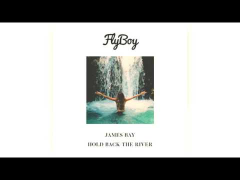 James Bay - Hold Back The River (Flyboy Bootleg)
