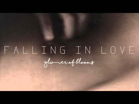 Glimmer of Blooms - Falling In Love