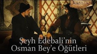 Şeyh Edebali'nin, Osman Bey'e nasihatları!