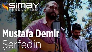Mustafa Demir - Şerfedin