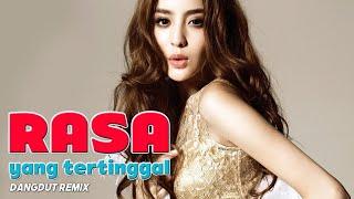 Download Lagu Dj Rasa Yang Tertinggal Terbaru Dangdut Koplo Remix Fullbass MP3