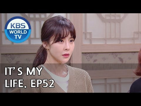 It's My Life | 비켜라 운명아 - Ep.52 [SUB : ENG,CHN,IND/ 2019.01.22]