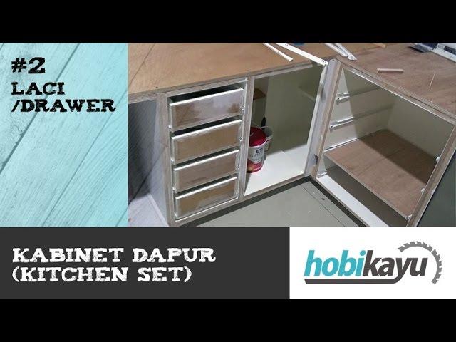 Buat Sendiri Kitchen Cabinet Kitchen Set Bagian 2 Laci Youtube
