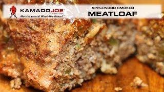 Kamado Joe - Applewood Smoked Meatloaf