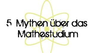 5 Mythen über das Mathestudium!