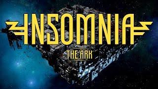 INSOMNIA: The Ark - Ark Life