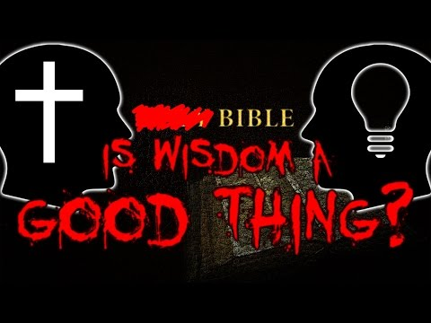 According to the Bible is wisdom a good thing?