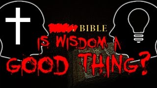 Baixar According to the Bible, is wisdom a good thing?