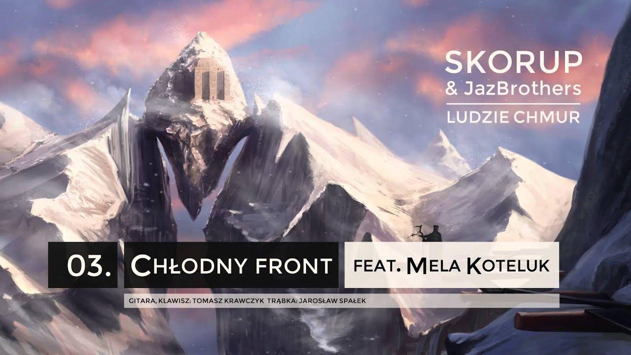 Skorup & JazBrothers - 03 Chłodny front ft. Mela Koteluk (LUDZIE CHMUR)