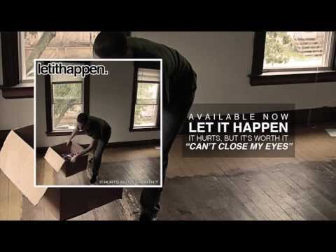 Let It Happen - Can't Close My Eyes (Available Now!)