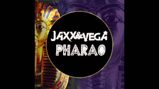 Jaxx & Vega - Pharao (Original Mix)