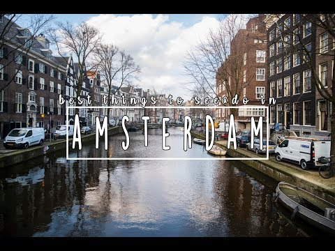 Best Things To See & Do In Amsterdam! | Amsterdam Travel Gui