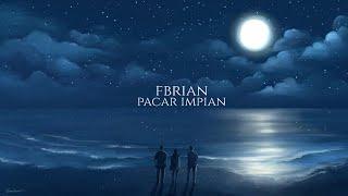 Fbrian  Pacar Impian (Lyric Video)