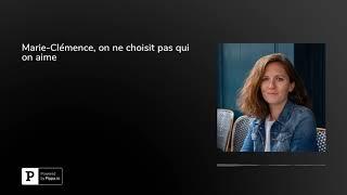 Marie-Clémence, on ne choisit pas qui on aime