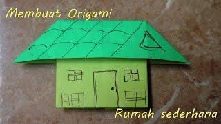 Membuat origami rumah rumahan mudah