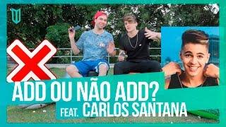 ADD OU NÃO ADD ??  feat. Carlos Santana  ( VAI DAR TRETA....)