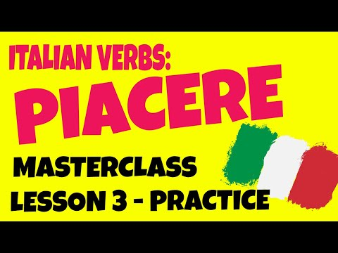 Learn Italian Verbs and Basic Italian: PIACERE and How to Say TO LIKE in Italian Less 3, Practice