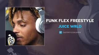 Juice WRLD - Funk Flex Freestyle (2019) (AUDIO)