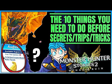 The 10 Endgame Things You NEED to do Before Title Update 2 - Monster Hunter Stories 2! |