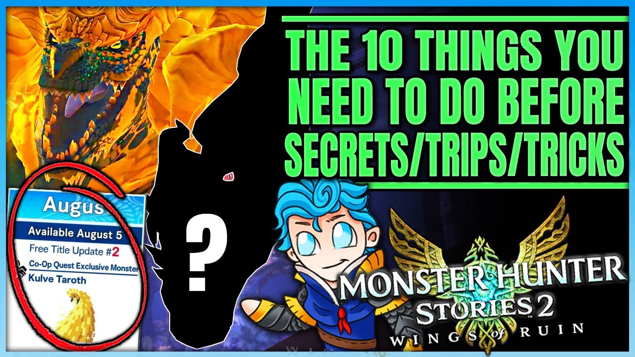 The 10 Endgame Things You NEED to do Before Title Update 2 - Monster Hunter Stories 2!