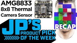 JP's Product Pick of the Week Recap AMG8833 Thermal Camera @adafruit @johnedgarpark #adafruit
