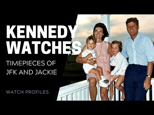Kennedy Watches: The Timepieces of JFK and Jackie | SwissWatchExpo [Watch Collection]