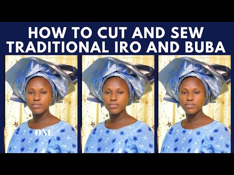 How To Cut & Sew A Perfect Traditional Iro & Buba/Oleku Style [Well Detailed] part 1