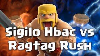 sigilo hbac vs ragtag rush   clash of clans