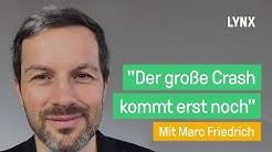 """Coronavirus: """"Der große Crash kommt erst noch"""" Interview mit Marc Friedrich   LYNX fragt nach"""